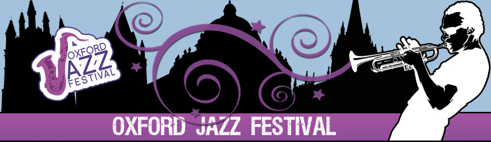 Oxford Jazz Festival 2012: April 01 - 07